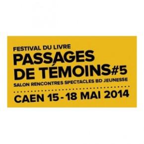Festival Passages de Témoins à Caen du 15 au 18 mai