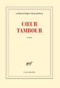 Cœur tambour - Scholastique Mukasonga - collection Blanche - Gallimard