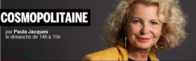 France Inter : émission Cosmopolitaine présentée par Paula Jacques