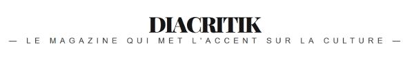 DIACRITIK — Le magazine qui met l'accent sur la culture