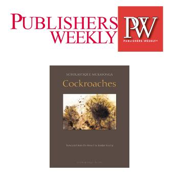 Publishers Weekly : Cockroaches - Scholastique Mukasonga - Rwanda, genocide, 1994