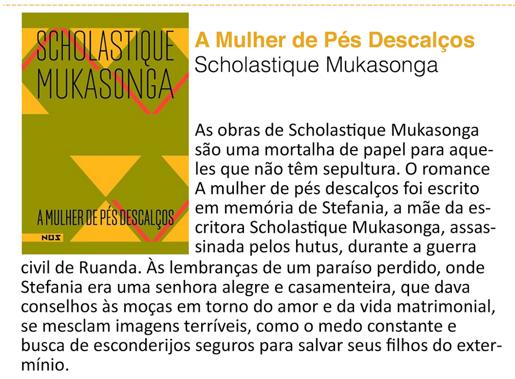 La Fnac du Brésil a choisi les 2 ouvrages de Scholastique Mukasonga  'Nossa Senhora do Nilo' et A 'Mulher de Pés Descalços' dans la sélections des 6 livres du mois d'aout.