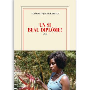 Nouveau roman : Un si beau diplôme ! - Scholastique Mukasonga - rwanda , genocide