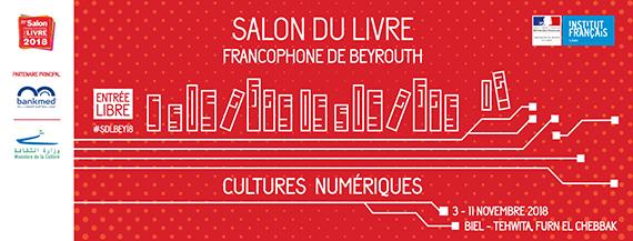 25ème édition du Salon du Livre Francophone de Beyrouth organisé par l'Institut français du Liban qui aura lieu du 3 au 11 novembre 2018