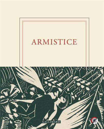 L'Armistice 1918 vu par une trentaine d'écrivains - Galliamrd
