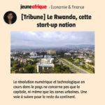Jeune Afrique: Le Rwanda, cette start-up nation