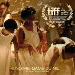 """""""Notre-Dame du Nil"""" présenté en avant-première mondiale à Toronto pour le TIFF 2019"""